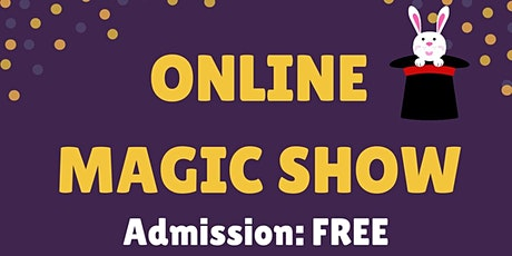 Free Online Magic Show for Kids-Friday, August 6th at 4:30 PM tickets