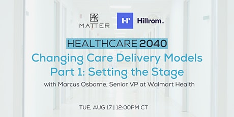 Healthcare 2040: Changing Care Delivery Models - Setting the Stage tickets