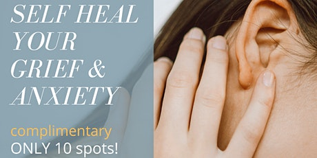 Heal Your Grief And Anxiety tickets