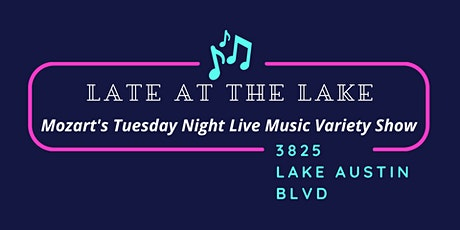 Late At The Lake: Mozart's Tuesday Night Live Music Variety Show tickets