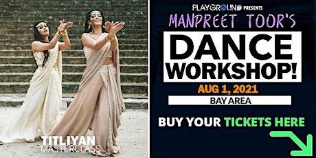 DANCE WORKSHOP w/ Manpreet Toor! (BAY AREA) tickets