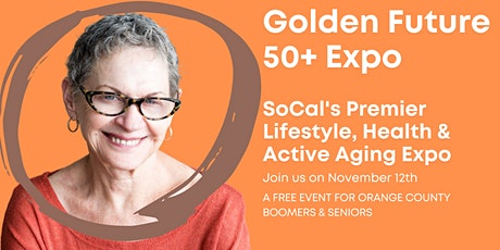 Golden Future 50+ Expo - Orange County Edition tickets