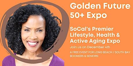 Golden Future 50+ Expo - Long Beach/South Bay Edition tickets