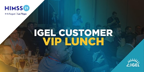 IGEL VIP Customer Lunch at HIMSS 21 tickets