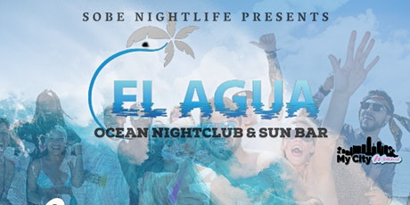 EL AGUA - OCEAN NIGHTCLUB & SUN BAR (Guaranteed Entry) **OFFICIAL TICKET** tickets