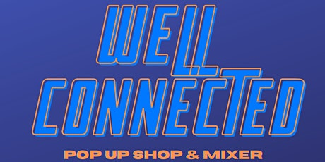 Well Connected Pop-Up Shop tickets