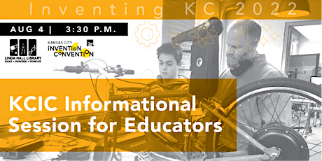 Inventing KC 2022: KCIC Informational Session for Educators tickets