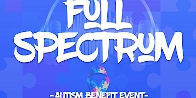Full Spectrum: Autism Benefit Event