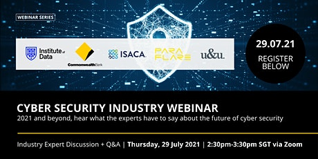 Cyber Security, 2021 and Beyond Industry Webinar SG - 29 July 2021 tickets