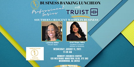 Business Luncheon with TRUIST Vice President, Laverne Miller tickets