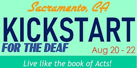 Kickstart for the Deaf - Sacramento, CA tickets