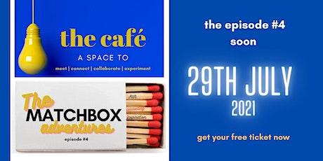 THE CAFÉ   MATCHBOX ADVENTURES - EPISODE #4 tickets