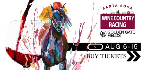 Wine Country Racing  at Golden Gate Fields - 8/7 // $50K LUTHER BURBANK tickets