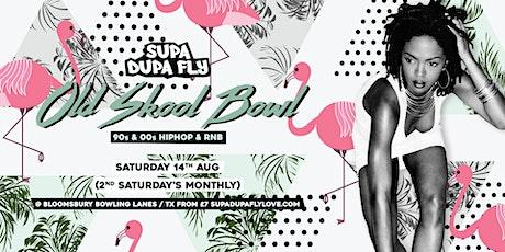 Supa Dupa Fly x Old Skool Bowl tickets