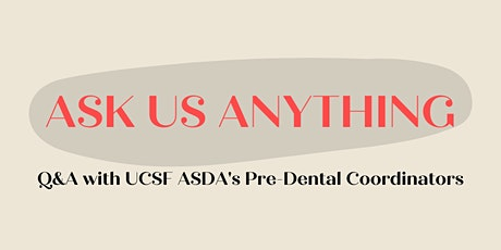 UCSF ASDA Pre-Dental: Ask Us Anything! tickets
