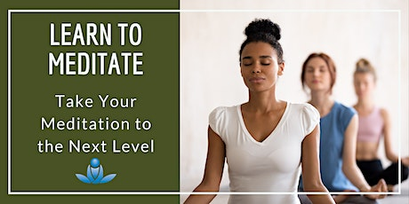 Take Your Meditation to the Next Level tickets