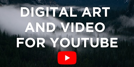 FREE Webinar: Digital Art and Video creation for YouTube tickets