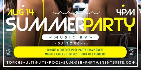 World Famous DJ Torch's Ultimate Pool Summer Party tickets