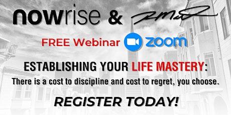 FREE Webinar:  Establishing Your Life Mastery tickets