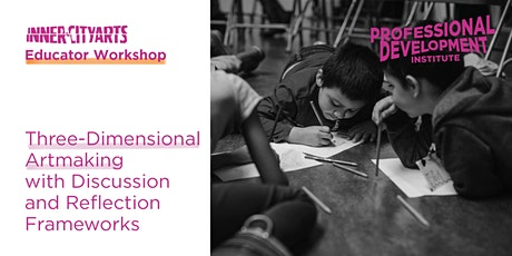 Three-Dimensional Artmaking with Discussion and Reflection Frameworks tickets