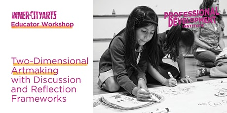 Two-Dimensional Artmaking with Discussion and Reflection Frameworks tickets