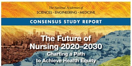 The Future of Nursing 2020-2030: Charting a Path to Achieve Health Equity tickets