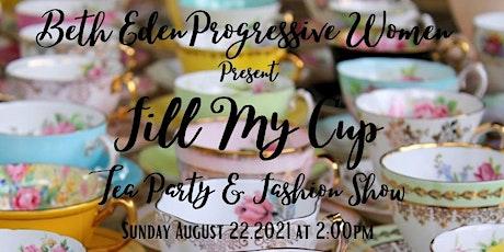 BEBC Progressive Women's Fill My Cup Tea Party & Fashion Show tickets