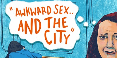 Awkward Sex…and the City 8th Anniversary Show