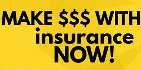 Make Money with Insurance TODAY!!! tickets