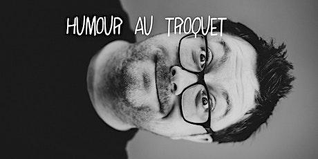 Humour au Troquet - 28 AOÛT tickets