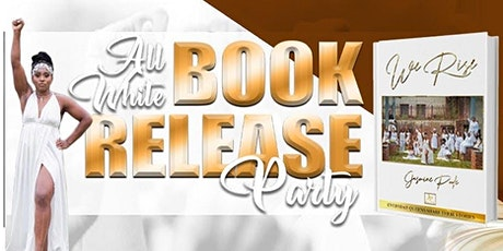 We Rise Book Release All White Party tickets