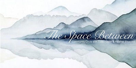 Open Community Circle with Todd & Heather tickets
