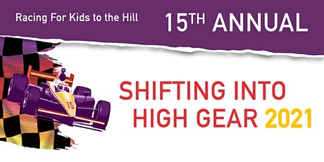 Racing For Kids to the Hill: Shifting into HIGH GEAR 2021 tickets