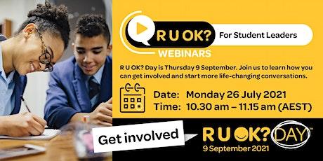 R U OK? Webinar for School Student Leaders tickets