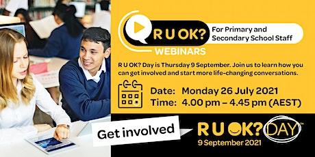 R U OK? Webinar for Primary & Secondary School Staff tickets