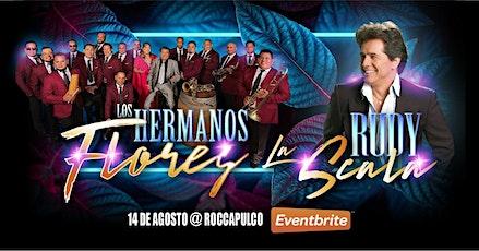 Los Hns Flores,Rudy La Scala En Roccapulco tickets