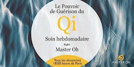Le pouvoir de guérison du Qi : soin hebdomadaire avec Master Oh billets