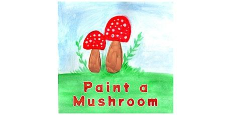 Paint a Mushroom tickets