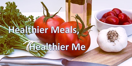 Healthier Meals, Healthier Me (Virtual) tickets