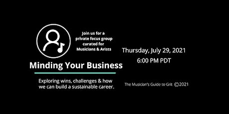 Minding Your Business: A Focus Group for Musicians & Artists billets