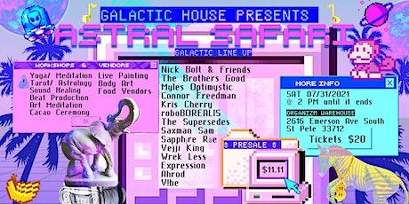 Galactic House Presents: ASTRAL SAFARI tickets