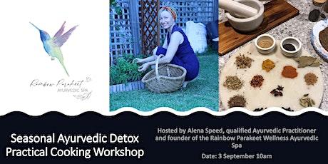 Seasonal Ayurvedic Detox - Practical Cooking Workshop tickets