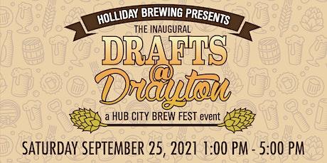Drafts @ Drayton - A Hub City Brew Fest event tickets
