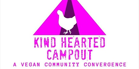 Kind Hearted Campout - A Vegan Community Convergence tickets