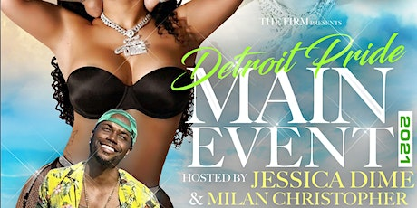 Detroit Pride : Main Event Hosted By Jessica Dime and Milan Christopher tickets