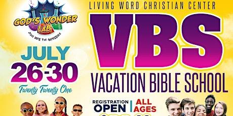Living Word Christian Center Vacation Bible School tickets