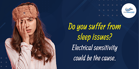 Electrical Sensitivity and Sleep Issues tickets