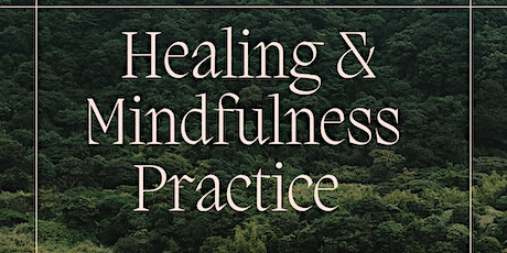 Healing and Mindfulness Practice tickets