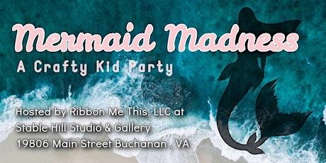 Crafty Kid Party- Mermaid Madness tickets