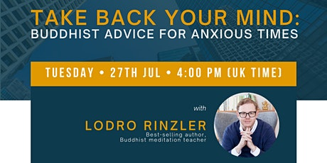 Take Back Your Mind: Buddhist Advice for Anxious Times Tickets